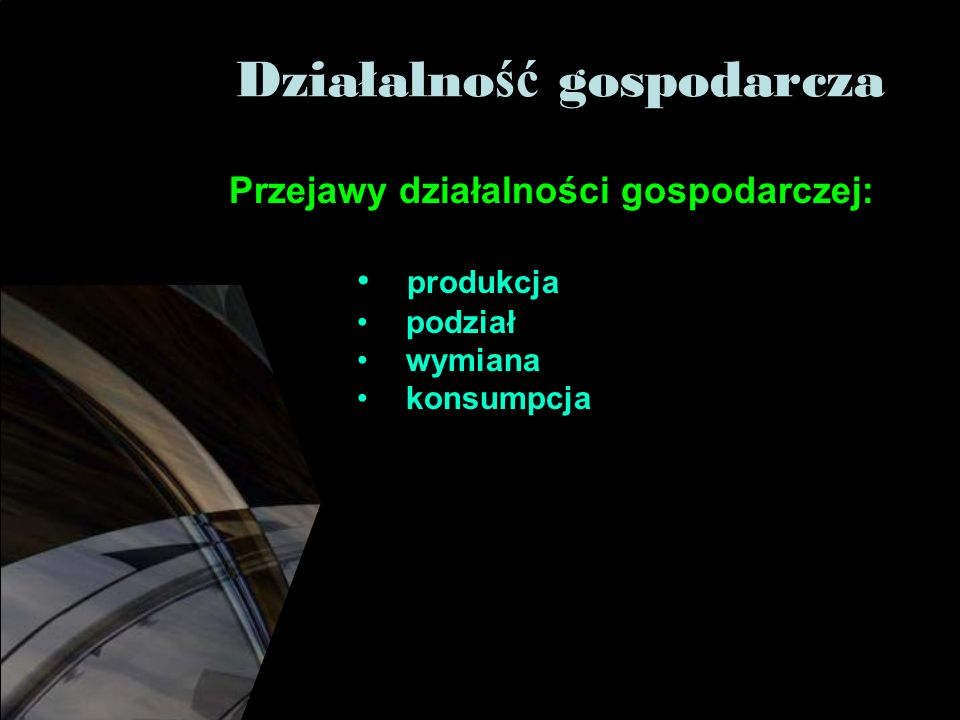 Produkcja - proces, w którym zatrudnia się, tzn.