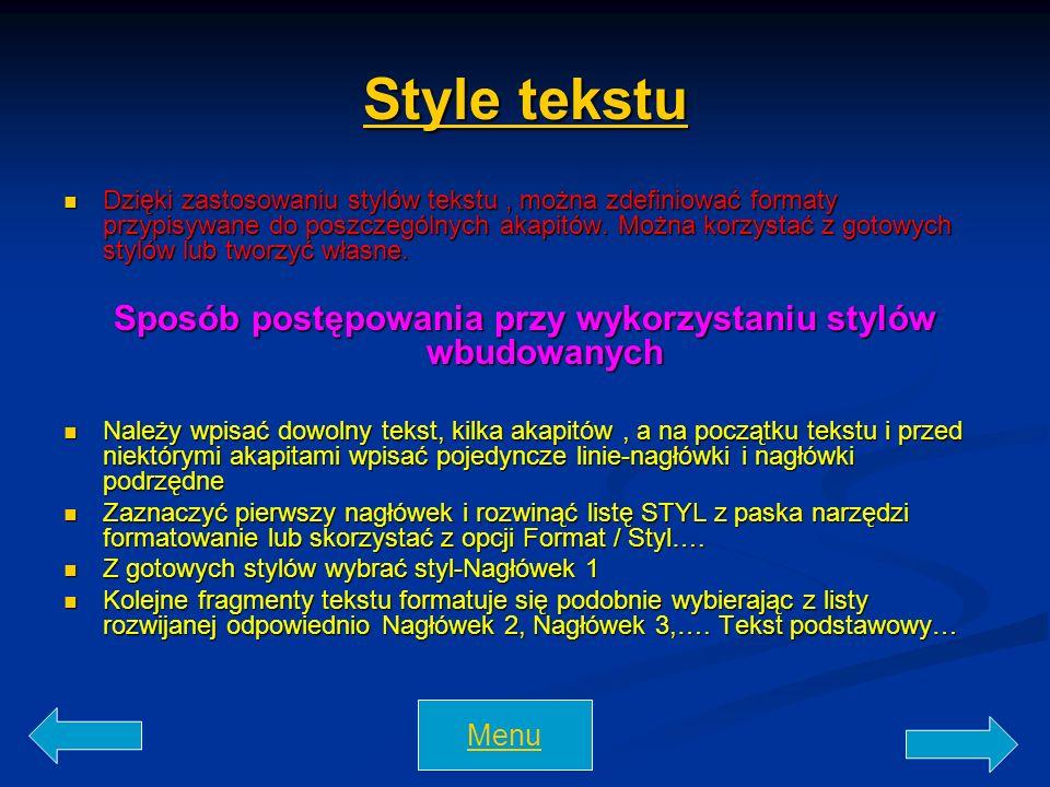 Style tekstu Style tekstu Dzięki zastosowaniu stylów tekstu, można zdefiniować formaty przypisywane do poszczególnych akapitów. Można korzystać z goto