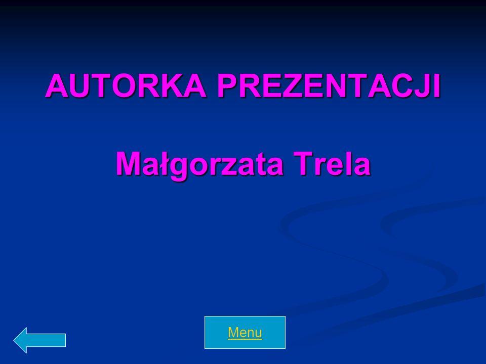 AUTORKA PREZENTACJI Małgorzata Trela Menu