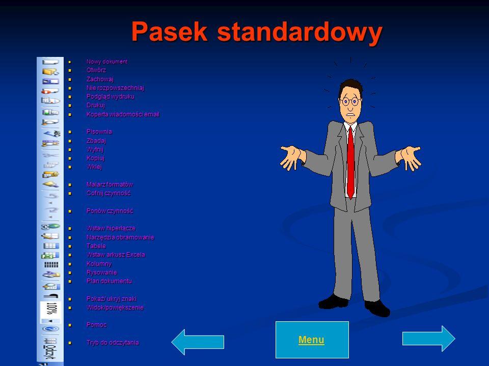 Pasek standardowy Nowy dokument Nowy dokument Otwórz Otwórz Zachowaj Zachowaj Nie rozpowszechniaj Nie rozpowszechniaj Podgląd wydruku Podgląd wydruku
