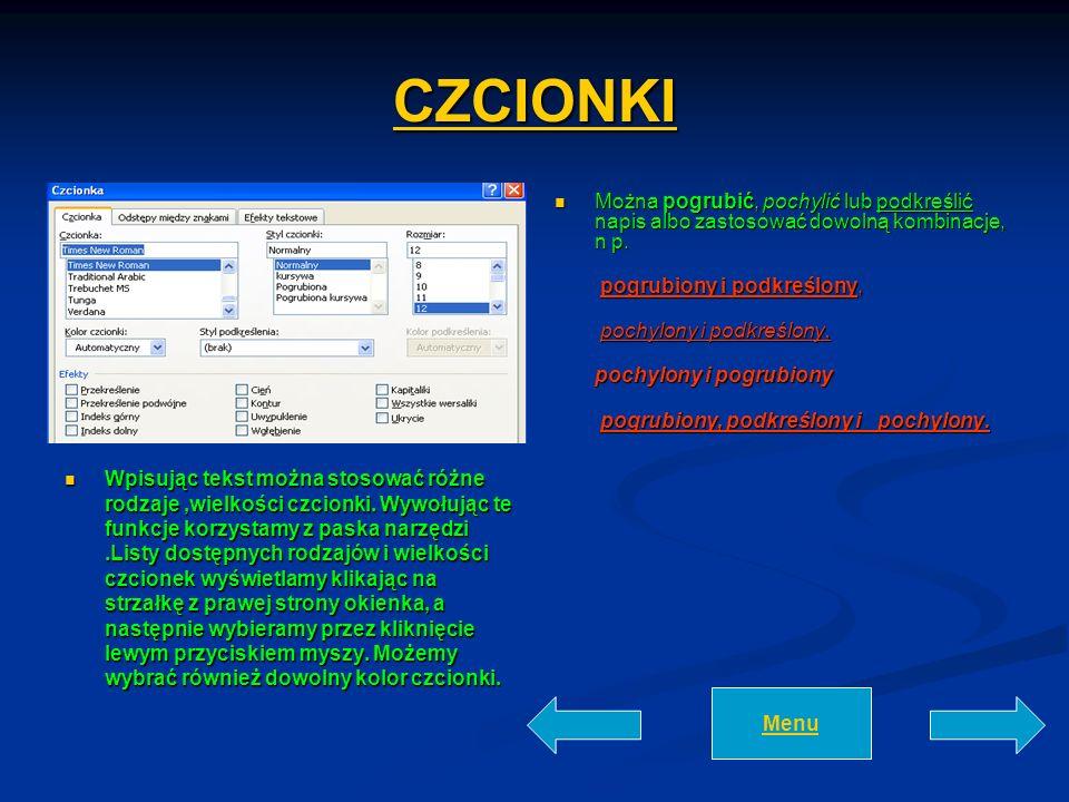 CCCC ZZZZ CCCC IIII OOOO NNNN KKKK IIII Wpisując tekst można stosować różne rodzaje,wielkości czcionki. Wywołując te funkcje korzystamy z paska narzęd