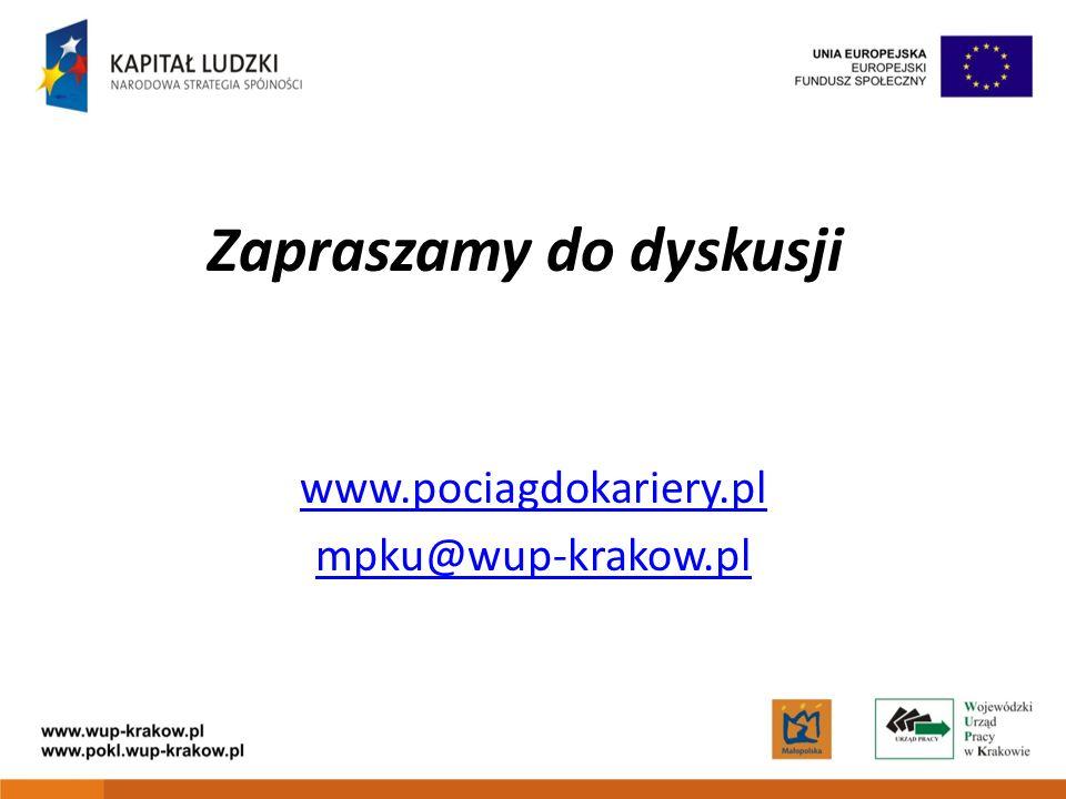 Zapraszamy do dyskusji www.pociagdokariery.pl mpku@wup-krakow.pl
