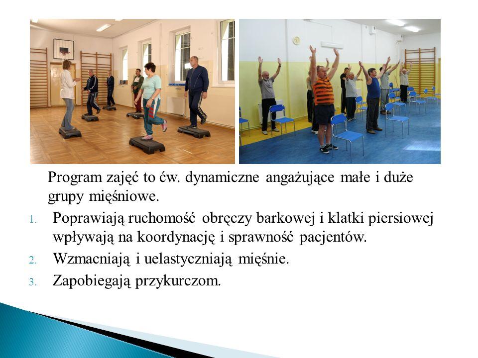 Program zajęć to ćw. dynamiczne angażujące małe i duże grupy mięśniowe. 1. Poprawiają ruchomość obręczy barkowej i klatki piersiowej wpływają na koord
