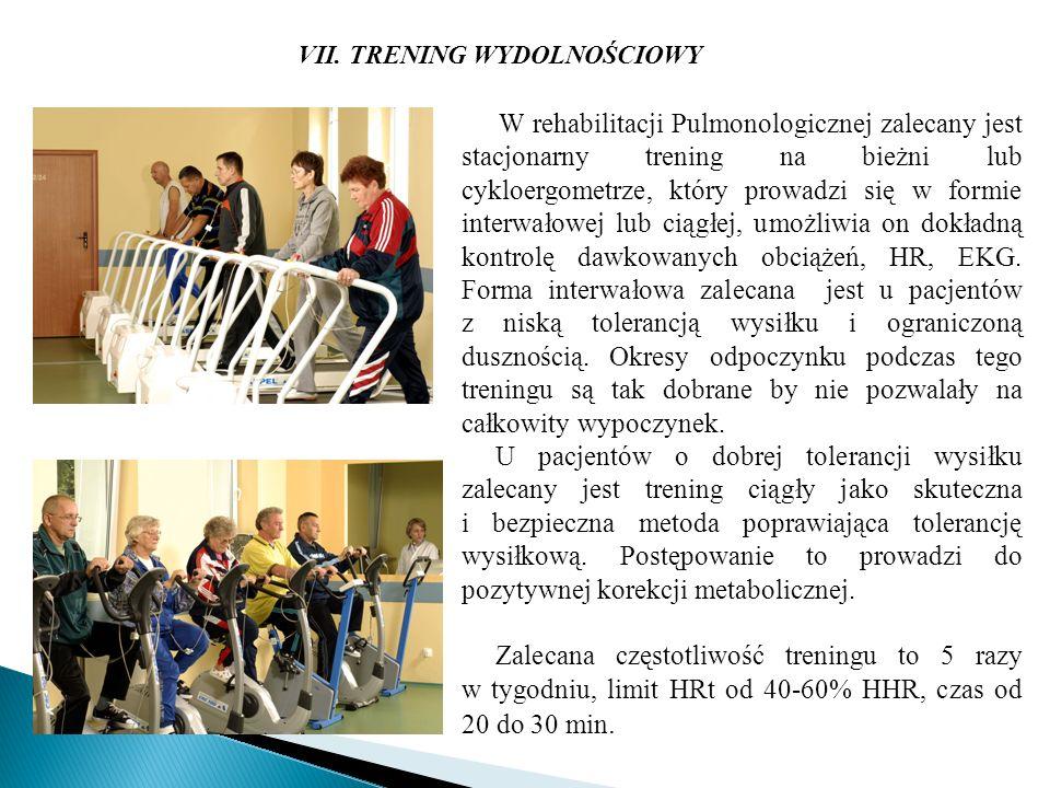 W rehabilitacji Pulmonologicznej zalecany jest stacjonarny trening na bieżni lub cykloergometrze, który prowadzi się w formie interwałowej lub ciągłej