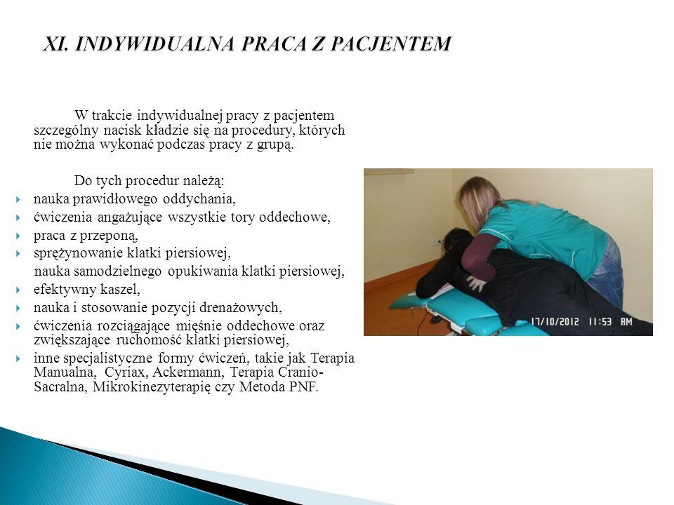 XI. INDYWIDUALNA PRACA Z PACJENTEM W trakcie indywidualnej pracy z pacjentem szczególny nacisk kładzie się na procedury, których nie można wykonać pod