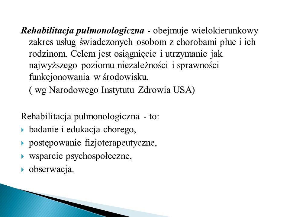 Rehabilitacja pulmonologiczna - obejmuje wielokierunkowy zakres usług świadczonych osobom z chorobami płuc i ich rodzinom. Celem jest osiągnięcie i ut