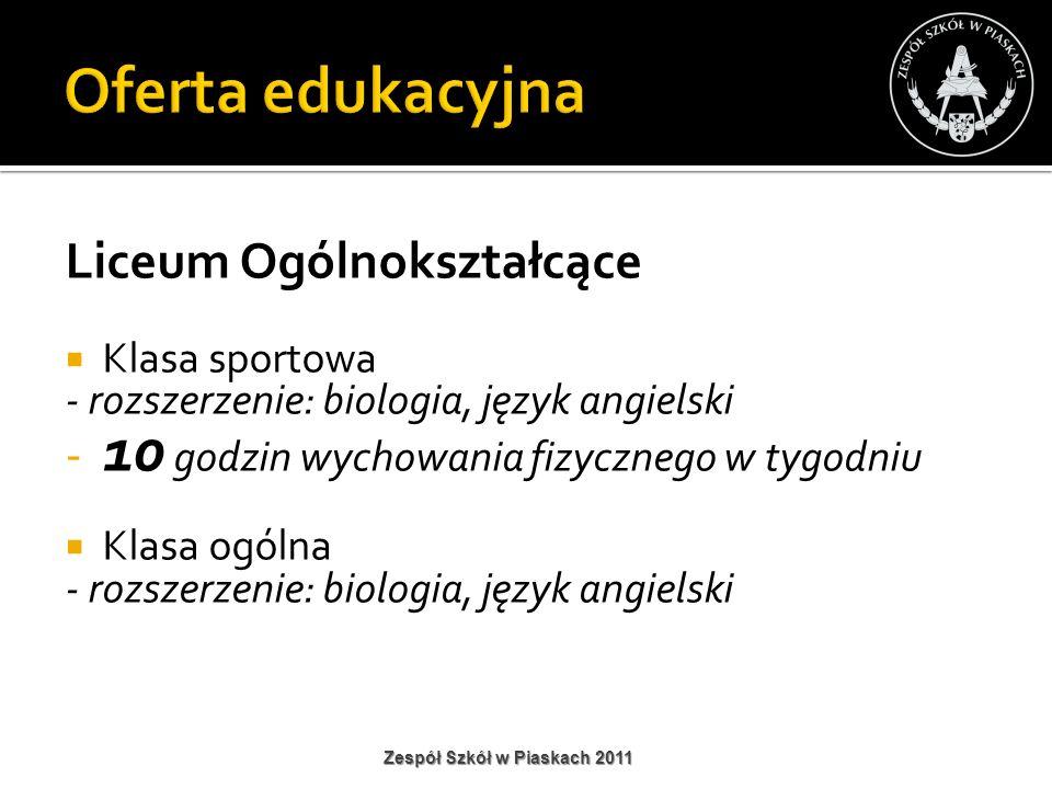 Klasa sportowa - rozszerzenie: biologia, język angielski - 10 godzin wychowania fizycznego w tygodniu Klasa ogólna - rozszerzenie: biologia, język ang