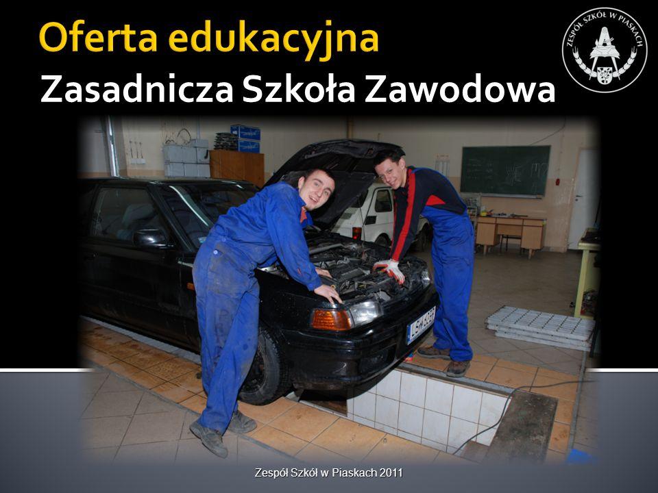 Zespół Szkół w Piaskach 2011 Oferta edukacyjna Zasadnicza Szkoła Zawodowa