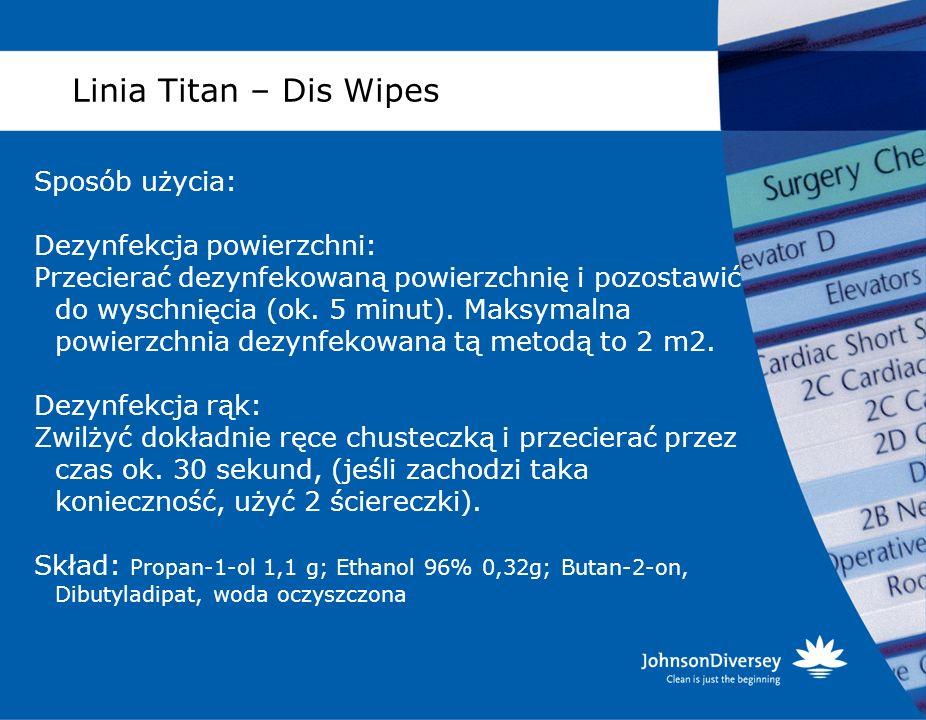 Linia Titan – Dis Wipes Sposób użycia: Dezynfekcja powierzchni: Przecierać dezynfekowaną powierzchnię i pozostawić do wyschnięcia (ok. 5 minut). Maksy