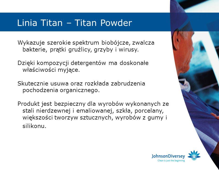 Linia Titan – Titan Powder Wykazuje szerokie spektrum biobójcze, zwalcza bakterie, prątki gruźlicy, grzyby i wirusy. Dzięki kompozycji detergentów ma