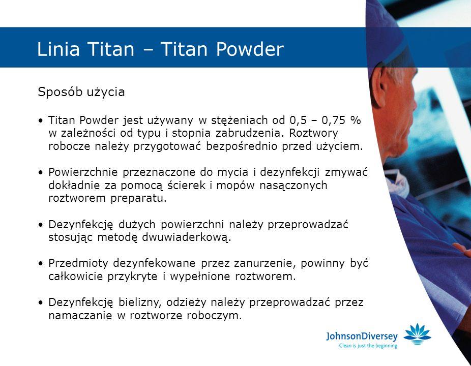 Linia Titan – Titan Powder Sposób użycia Titan Powder jest używany w stężeniach od 0,5 – 0,75 % w zależności od typu i stopnia zabrudzenia. Roztwory r