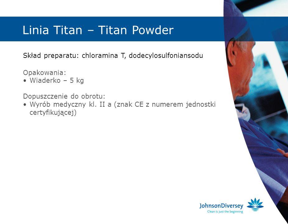 Linia Titan – Titan Powder Skład preparatu: chloramina T, dodecylosulfoniansodu Opakowania: Wiaderko – 5 kg Dopuszczenie do obrotu: Wyrób medyczny kl.