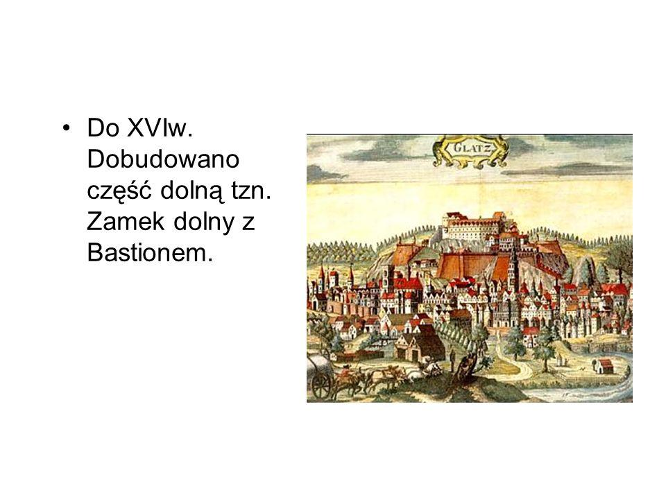 Do XVIw. Dobudowano część dolną tzn. Zamek dolny z Bastionem.