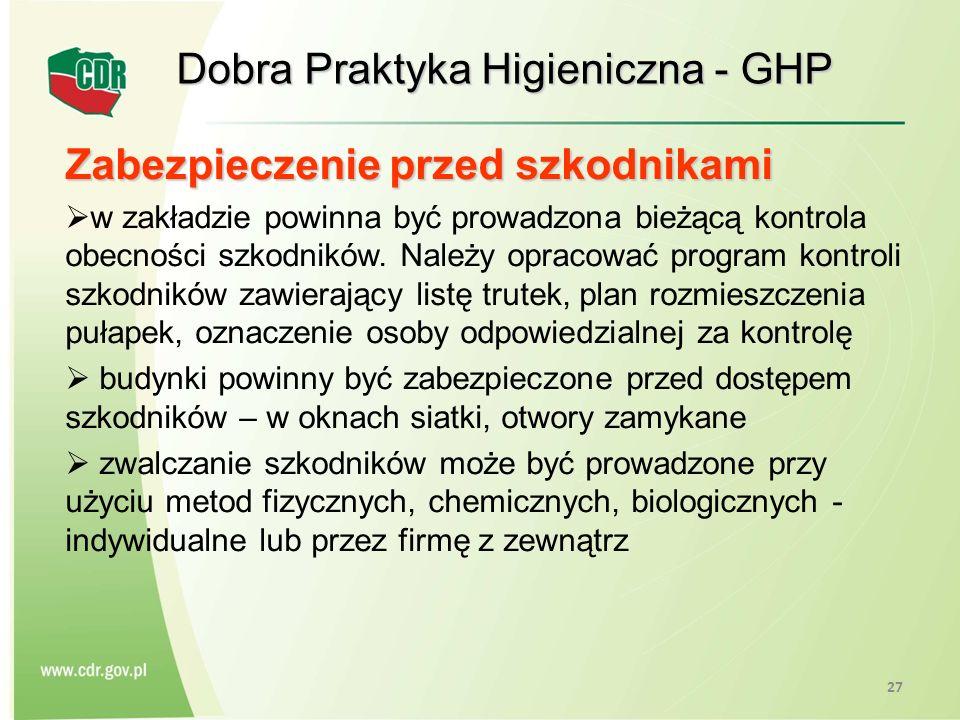 Dobra Praktyka Higieniczna - GHP Zabezpieczenie przed szkodnikami w zakładzie powinna być prowadzona bieżącą kontrola obecności szkodników. Należy opr