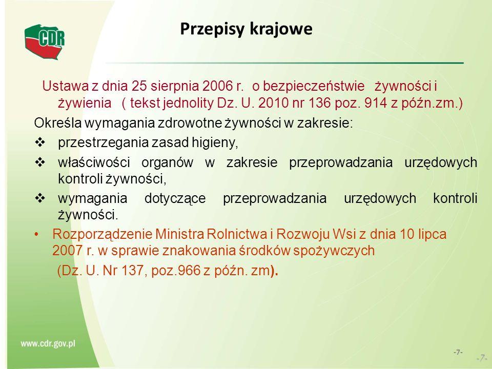 Przepisy krajowe Ustawa z dnia 25 sierpnia 2006 r. o bezpieczeństwie żywności i żywienia ( tekst jednolity Dz. U. 2010 nr 136 poz. 914 z późn.zm.) Okr