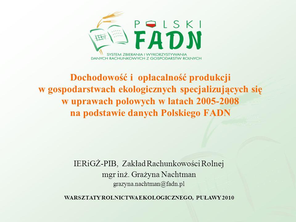 Dochodowość i opłacalność produkcji w gospodarstwach ekologicznych specjalizujących się w uprawach polowych w latach 2005-2008 na podstawie danych Pol