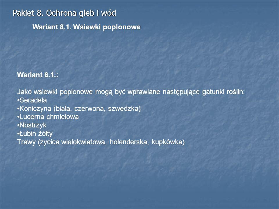 Pakiet 8. Ochrona gleb i wód Wariant 8.1.: Jako wsiewki poplonowe mogą być wprawiane następujące gatunki roślin: Seradela Koniczyna (biała, czerwona,