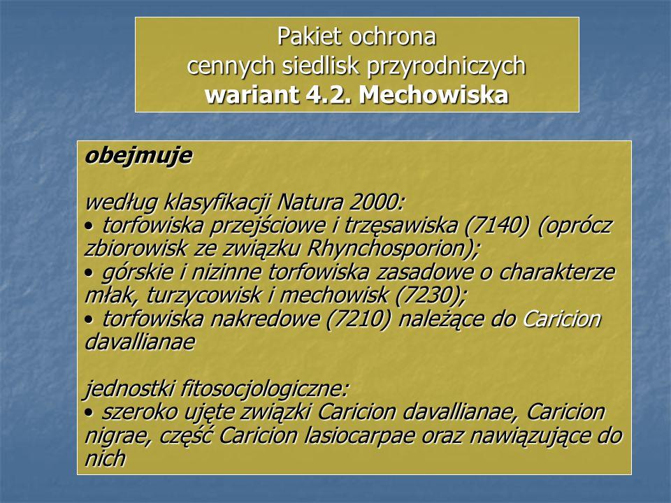 Pakiet ochrona cennych siedlisk przyrodniczych wariant 4.2. Mechowiska obejmuje według klasyfikacji Natura 2000: torfowiska przejściowe i trzęsawiska