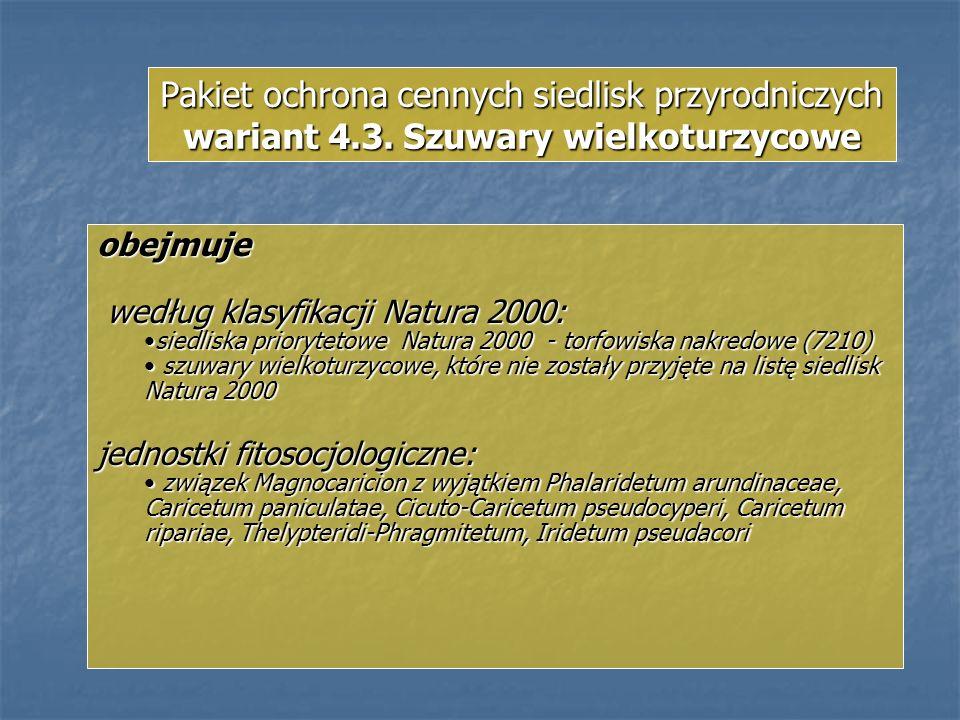 Pakiet ochrona cennych siedlisk przyrodniczych wariant 4.3. Szuwary wielkoturzycowe obejmuje według klasyfikacji Natura 2000: według klasyfikacji Natu