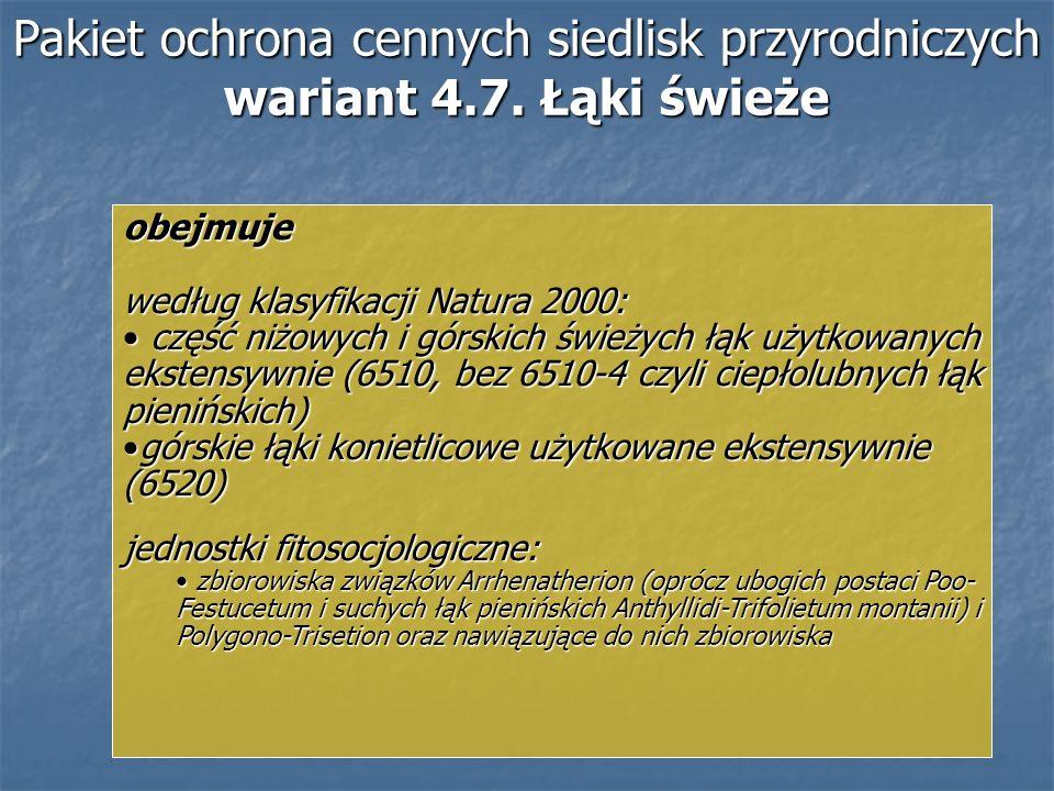 Pakiet ochrona cennych siedlisk przyrodniczych wariant 4.7. Łąki świeże obejmuje według klasyfikacji Natura 2000: część niżowych i górskich świeżych ł