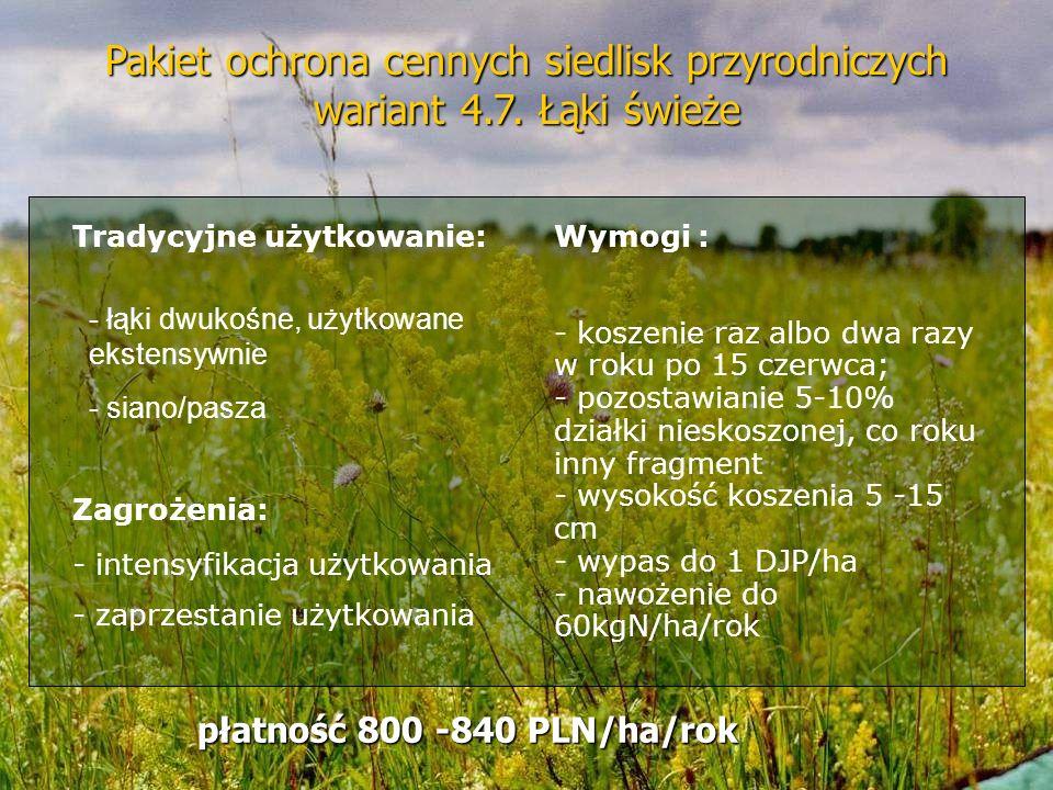 Pakiet ochrona cennych siedlisk przyrodniczych wariant 4.7. Łąki świeże Tradycyjne użytkowanie: - łąki dwukośne, użytkowane ekstensywnie - siano/pasza