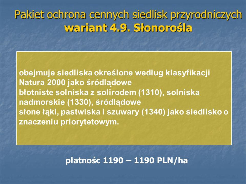 Pakiet ochrona cennych siedlisk przyrodniczych wariant 4.9. Słonorośla obejmuje siedliska określone według klasyfikacji Natura 2000 jako śródlądowe bł