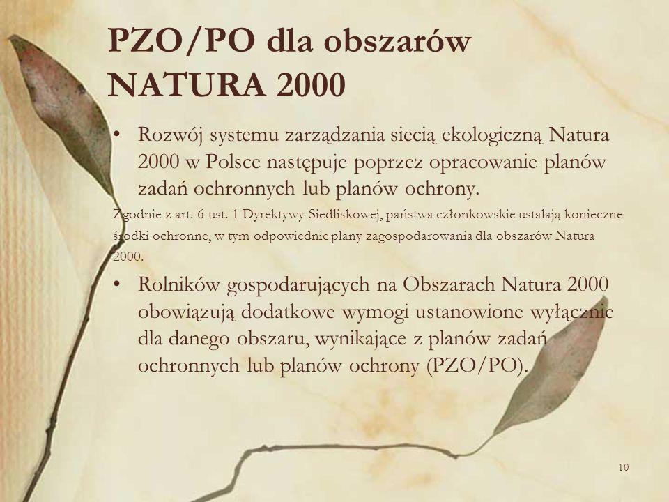 10 PZO/PO dla obszarów NATURA 2000 Rozwój systemu zarządzania siecią ekologiczną Natura 2000 w Polsce następuje poprzez opracowanie planów zadań ochro