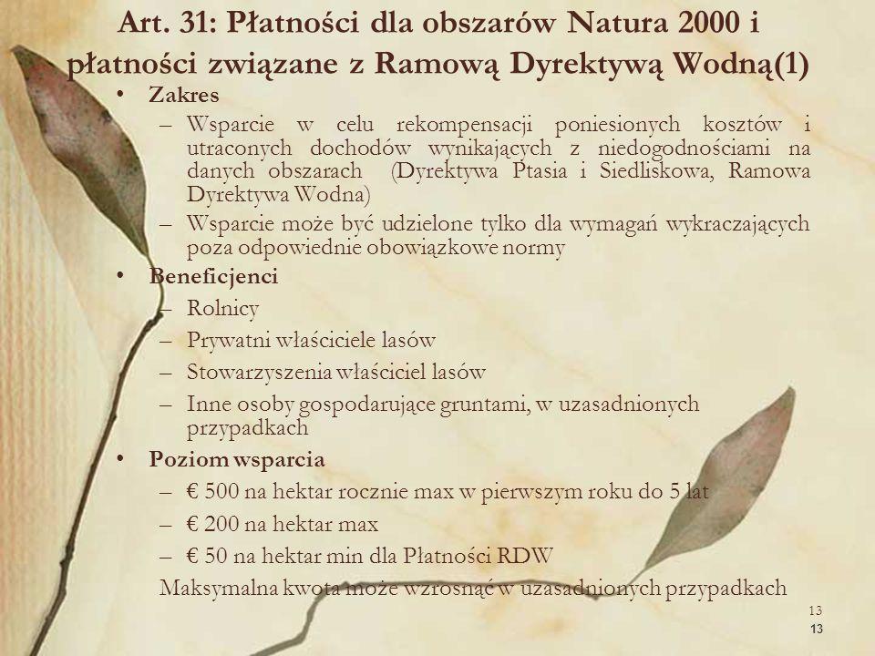 13 Art. 31: Płatności dla obszarów Natura 2000 i płatności związane z Ramową Dyrektywą Wodną(1) Zakres –Wsparcie w celu rekompensacji poniesionych kos