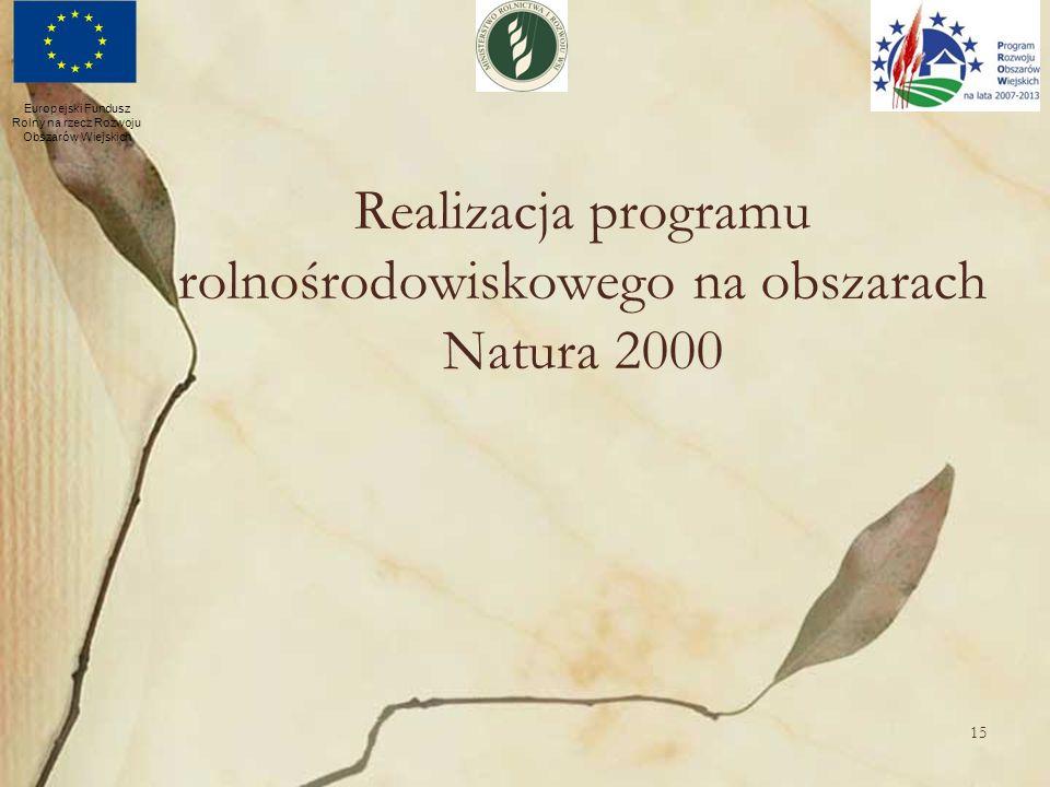 15 Realizacja programu rolnośrodowiskowego na obszarach Natura 2000 Europejski Fundusz Rolny na rzecz Rozwoju Obszarów Wiejskich