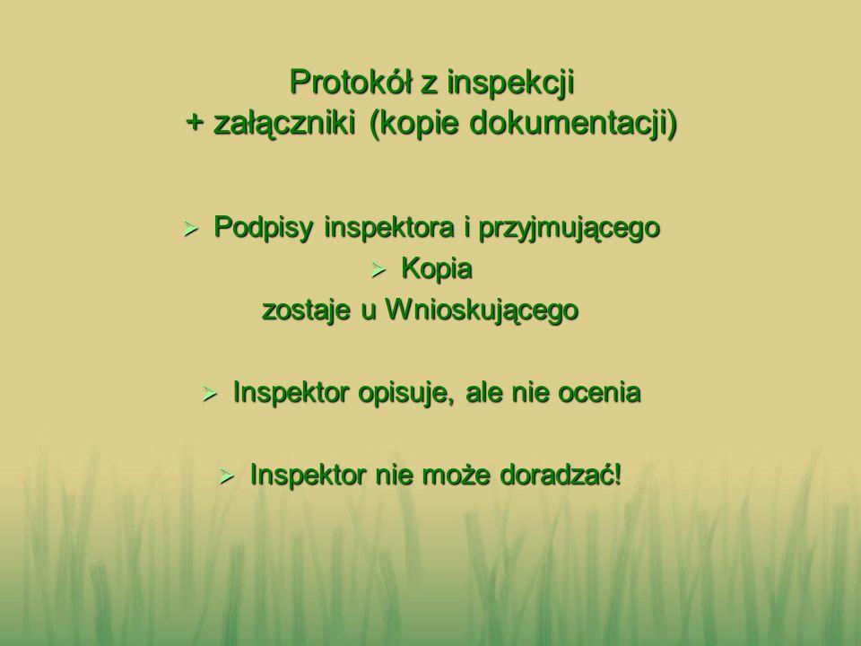 Protokół z inspekcji + załączniki (kopie dokumentacji) Podpisy inspektora i przyjmującego Podpisy inspektora i przyjmującego Kopia Kopia zostaje u Wni