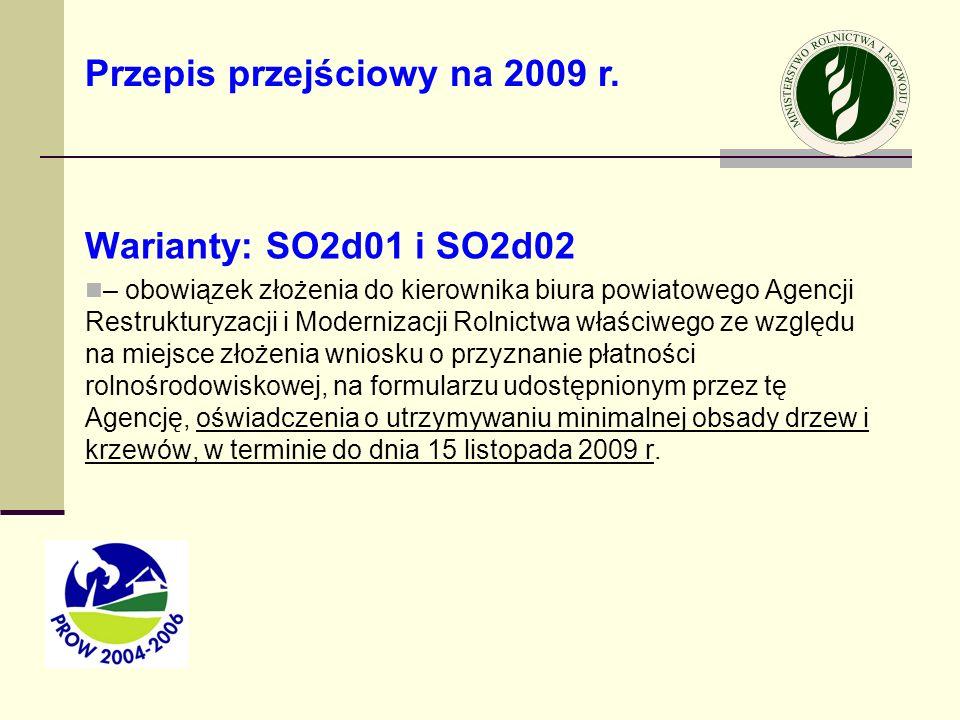 Warianty: SO2d01 i SO2d02 – obowiązek złożenia do kierownika biura powiatowego Agencji Restrukturyzacji i Modernizacji Rolnictwa właściwego ze względu