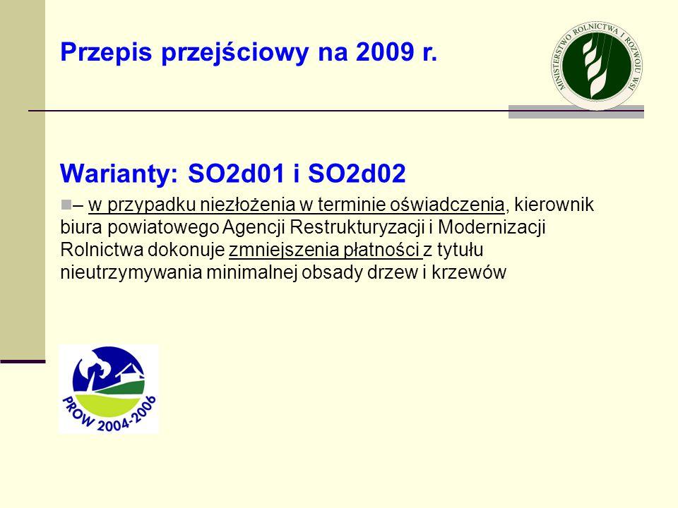 Warianty: SO2d01 i SO2d02 – w przypadku niezłożenia w terminie oświadczenia, kierownik biura powiatowego Agencji Restrukturyzacji i Modernizacji Rolni