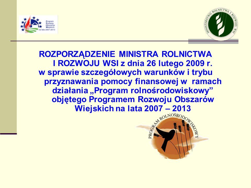 ROZPORZĄDZENIE MINISTRA ROLNICTWA I ROZWOJU WSI z dnia 26 lutego 2009 r. w sprawie szczegółowych warunków i trybu przyznawania pomocy finansowej w ram