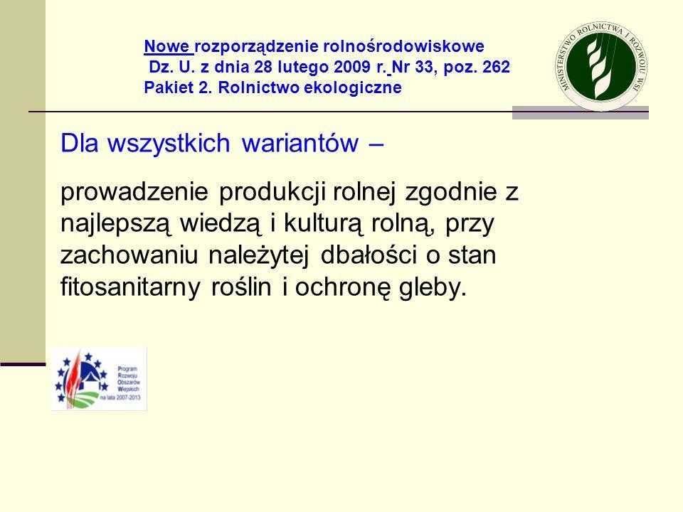 Dla wszystkich wariantów – prowadzenie produkcji rolnej zgodnie z najlepszą wiedzą i kulturą rolną, przy zachowaniu należytej dbałości o stan fitosani