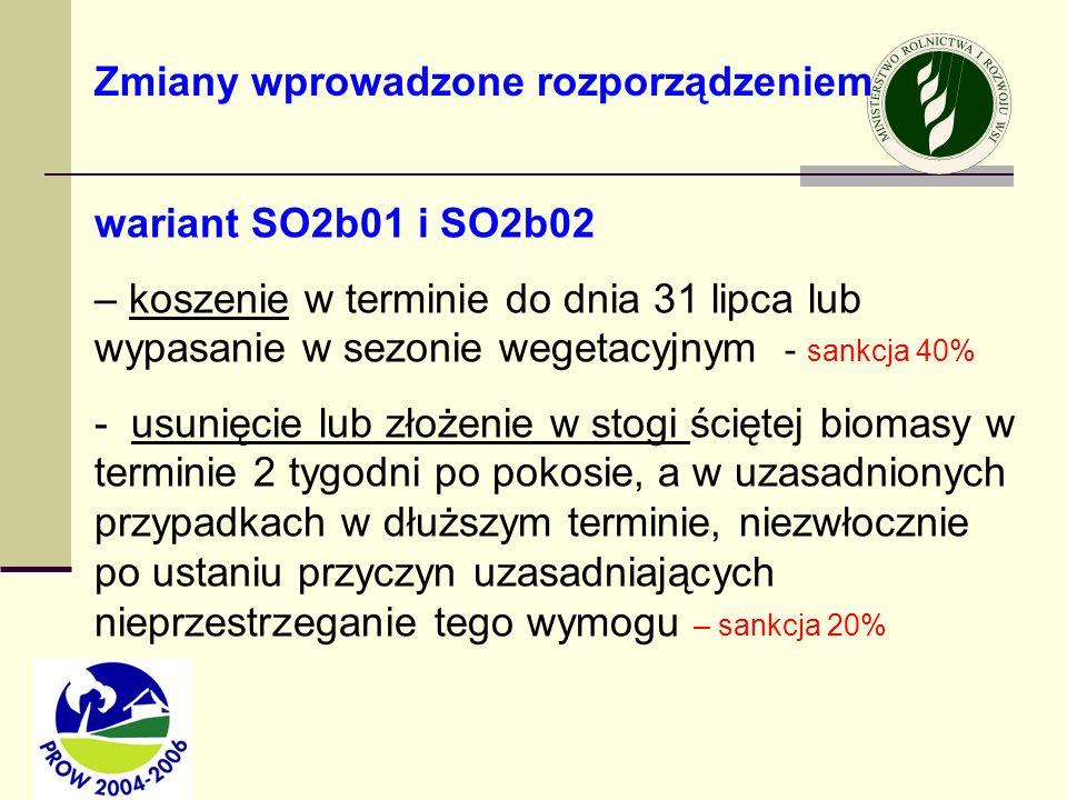 wariant SO2b01 i SO2b02 – koszenie w terminie do dnia 31 lipca lub wypasanie w sezonie wegetacyjnym - sankcja 40% - usunięcie lub złożenie w stogi ści