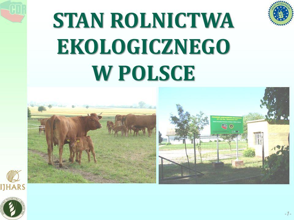 -1--1- STAN ROLNICTWA EKOLOGICZNEGO W POLSCE
