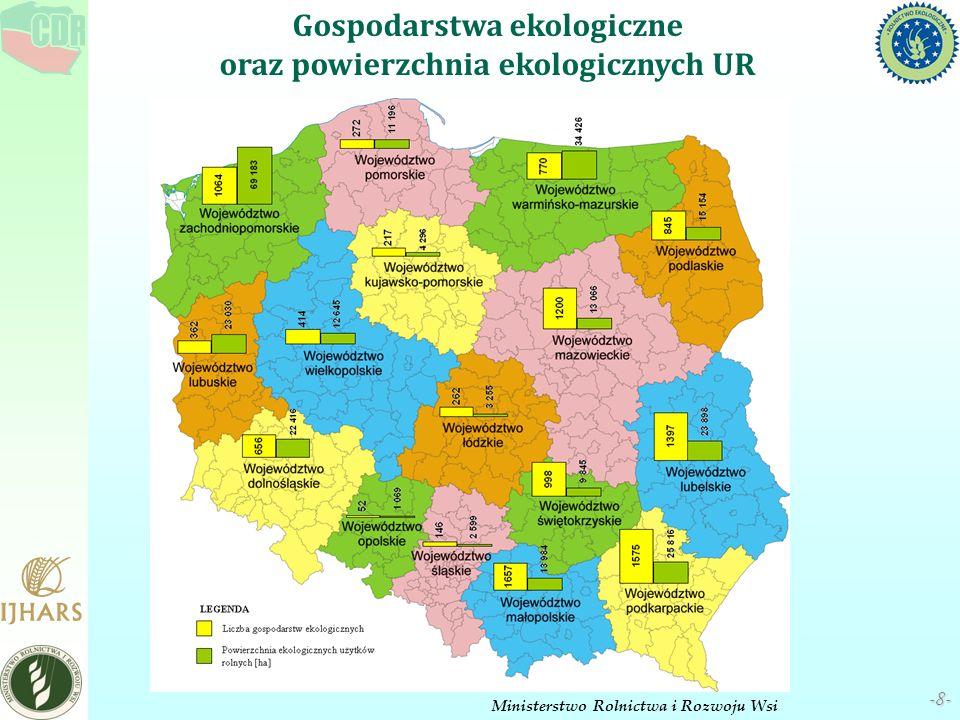 -8--8- Ministerstwo Rolnictwa i Rozwoju Wsi Gospodarstwa ekologiczne oraz powierzchnia ekologicznych UR