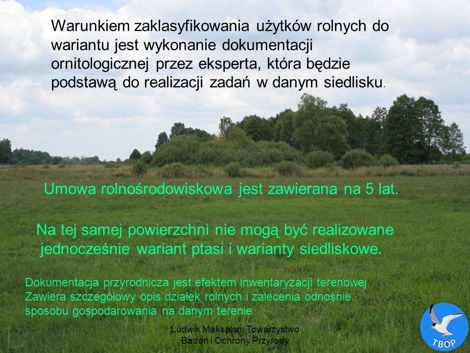 Ludwik Maksalon; Towarzystwo Badań i Ochrony Przyrody Warunkiem zaklasyfikowania użytków rolnych do wariantu jest wykonanie dokumentacji ornitologiczn