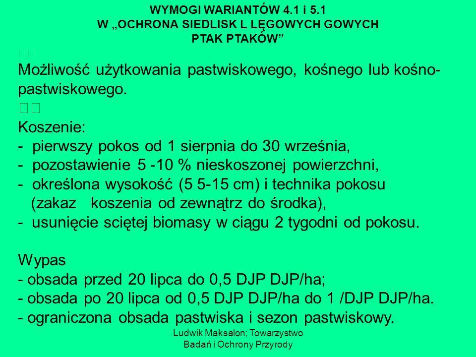 Ludwik Maksalon; Towarzystwo Badań i Ochrony Przyrody WYMOGI WARIANTÓW 4.1 i 5.1 W OCHRONA SIEDLISK L LĘGOWYCH GOWYCH PTAK PTAKÓW Możliwość użytkowani