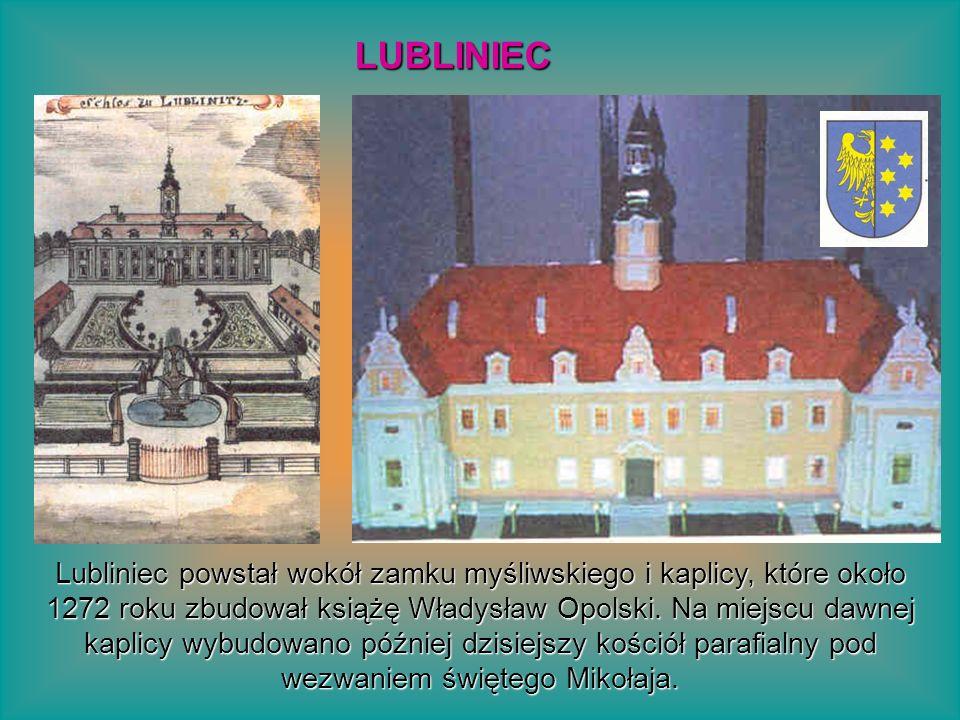 Lubliniec powstał wokół zamku myśliwskiego i kaplicy, które około 1272 roku zbudował książę Władysław Opolski. Na miejscu dawnej kaplicy wybudowano pó