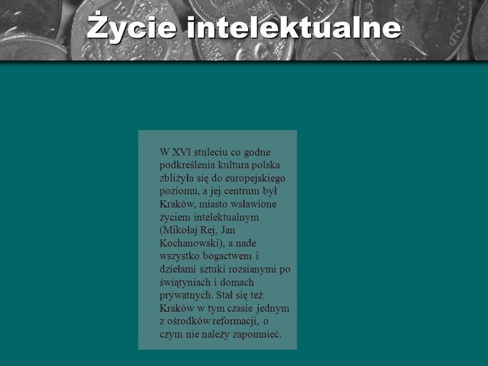 Wraz ze zgonem Zygmunta Augusta (zm. W 1572r.) zeszła do grobu dynastia Jagiellonów. Polska wchodziła w okres monarchii elekcyjnej. Stolicą nadal pozo