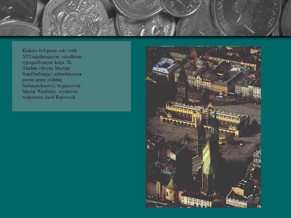 Życie intelektualne W XVI stuleciu co godne podkreślenia kultura polska zbliżyła się do europejskiego poziomu, a jej centrum był Kraków, miasto wsławi