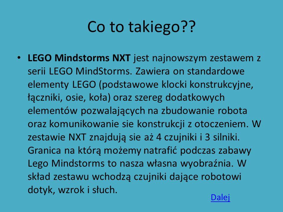 Co to takiego?? LEGO Mindstorms NXT jest najnowszym zestawem z serii LEGO MindStorms. Zawiera on standardowe elementy LEGO (podstawowe klocki konstruk