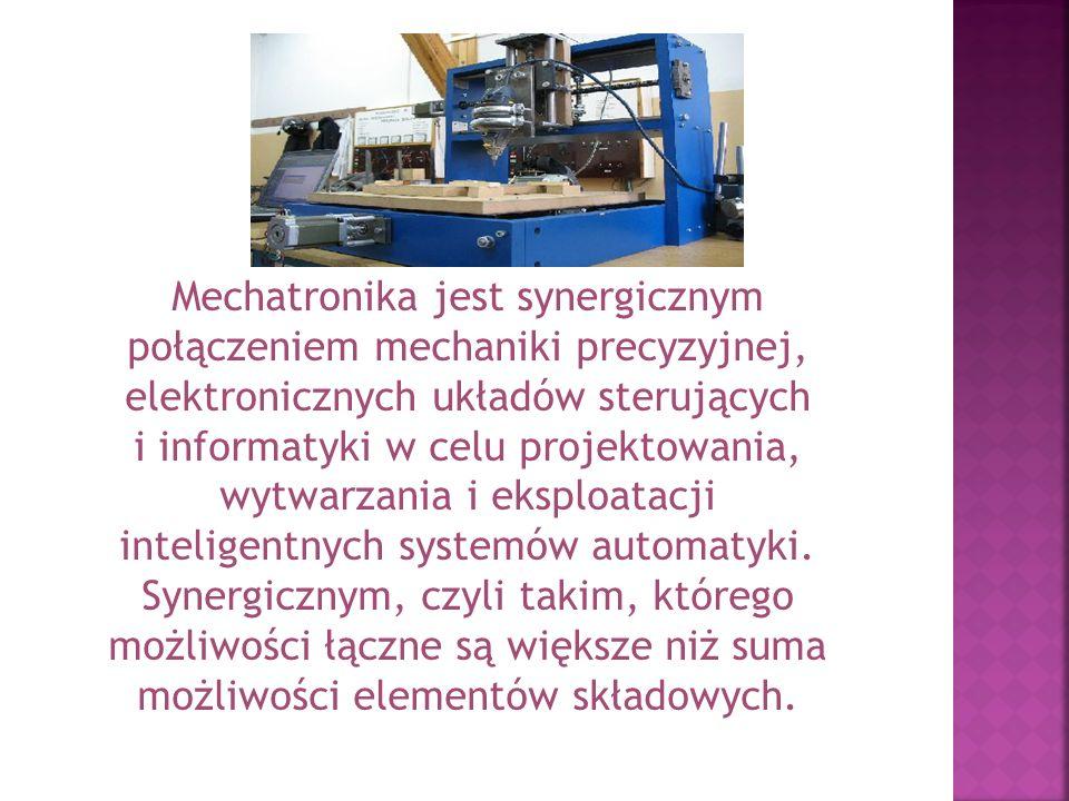 Systemy mechatroniczne wyposażone są w czujniki zbierające sygnały ze swojego otoczenia, programowalne układy przetwarzania i interpretacji tych sygnałów oraz zespoły komunikacyjne i urządzenia wykonawcze oddziałujące odpowiednio na otoczenie.