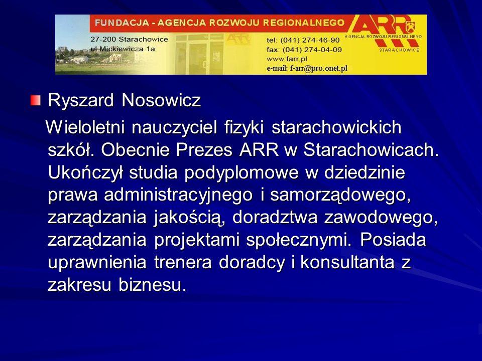 Ryszard Nosowicz Wieloletni nauczyciel fizyki starachowickich szkół. Obecnie Prezes ARR w Starachowicach. Ukończył studia podyplomowe w dziedzinie pra