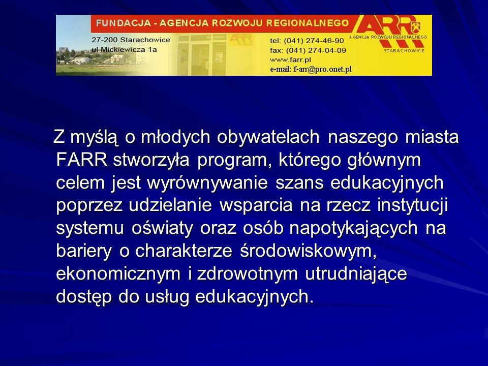 PROJEKT 9.1.2 Poradnictwo psychologiczne i zawodowe dla uczniów szkół gimnazjalnych i ponadgimnazjalnych z terenu gminy Starachowice