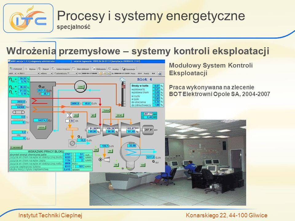 Instytut Techniki Cieplnej Konarskiego 22, 44-100 Gliwice Procesy i systemy energetyczne specjalność Modułowy System Kontroli Eksploatacji Praca wykon