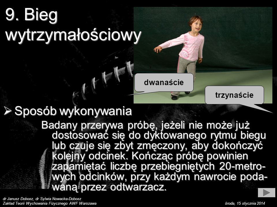 dr Janusz Dobosz, dr Sylwia Nowacka-Dobosz Zakład Teorii Wychowania Fizycznego AWF Warszawa środa, 15 stycznia 2014 Wynik Wynik Wykonuje się jedną próbę.