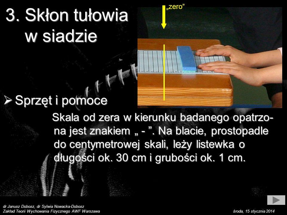 dr Janusz Dobosz, dr Sylwia Nowacka-Dobosz Zakład Teorii Wychowania Fizycznego AWF Warszawa środa, 15 stycznia 2014 3.