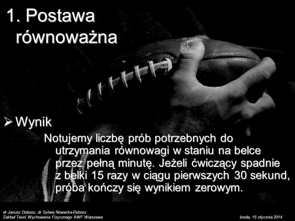 dr Janusz Dobosz, dr Sylwia Nowacka-Dobosz Zakład Teorii Wychowania Fizycznego AWF Warszawa środa, 15 stycznia 2014 Wynik Wynik Notujemy liczbę prób p